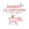Robert le Cochon/ Un régal pour les petits et grands